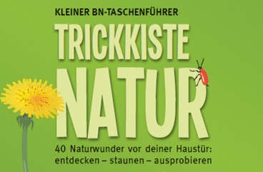 Bund Naturschutz Trickkiste Natur Ausschnitt - Gewinnspiel: Trickkiste Natur 40 Naturwunder vor deiner Haustür