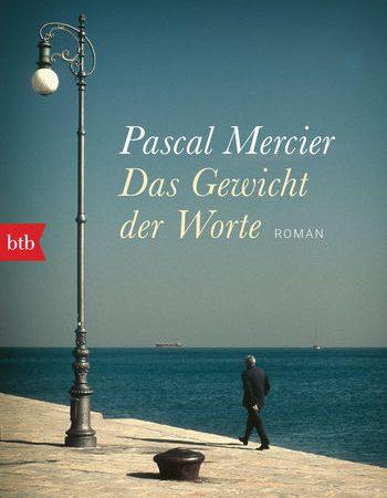 """""""Das Gewicht der Worte"""" von Pascal Mercier"""
