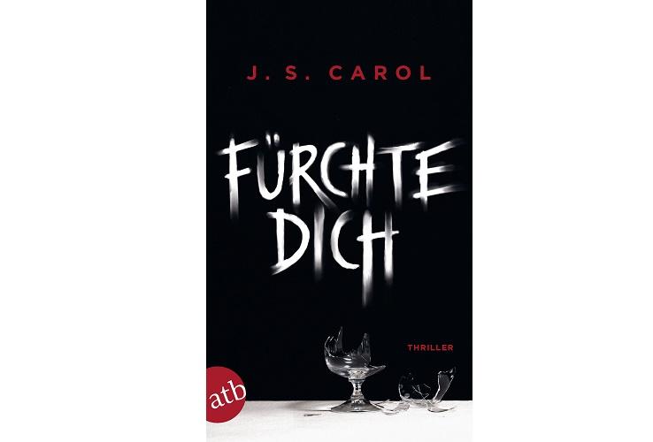 Fürchte Dich von J. S. Carol 2 - Rezension: Fürchte Dich von J. S. Carol