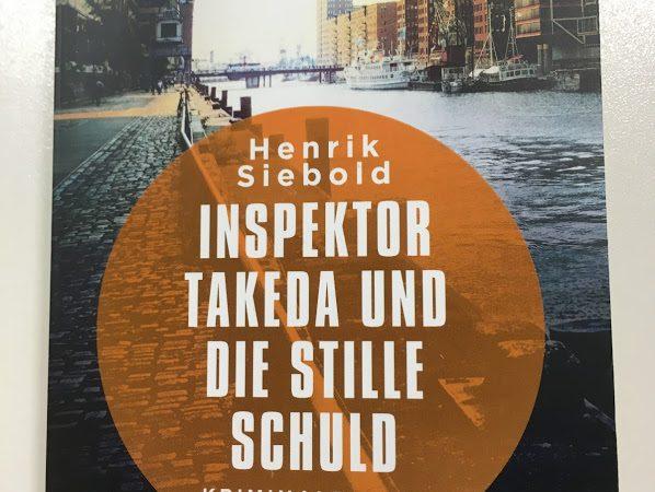 """""""Inspektor Takeda und die stille Schuld"""" von Henrik Siebold"""