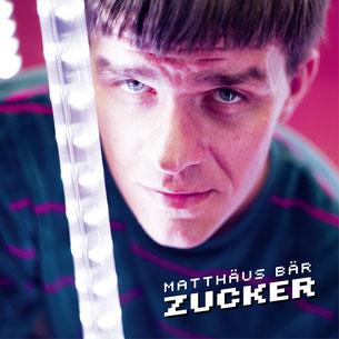 Matthäus Bäar - Rezension: Matthäus Bär - Zucker