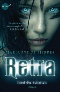 Retra Insel der Schatten - Rezension - Retra, Insel der Schatten von Marianne de Pierres