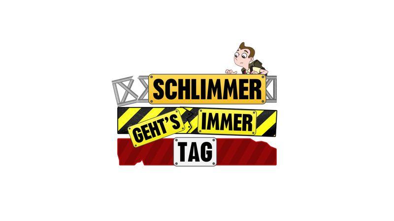 SCHLIMMER GEHT'S IMMER-TAG