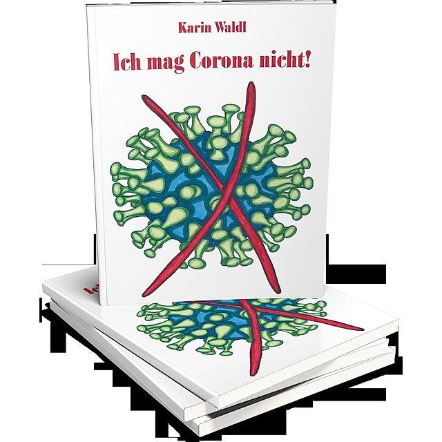 """Gewinnspiel: """"Ich mag Corona nicht!"""" geschrieben von Karin Waldl"""